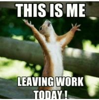 Yesssss.... Finally!!!: THIS IS ME  LEAVING WORK  TODAY! Yesssss.... Finally!!!