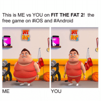 Android, Fire, and Funny: This is ME vs YOU on FIT THE FAT 2! the  free game on HiOS and #Android  THE  THE  YOU  ME Fire game 🔥 (link in bio)