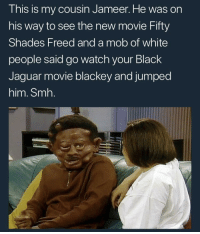 Blackpeopletwitter, Smh, and White People: This is my cousin Jameer. He was on  his way to see the new movie Fifty  Shades Freed and a mob of white  people said go watch your Black  Jaguar movie blackey and jumped  him. Smh. <p>Justice for Jameer (via /r/BlackPeopleTwitter)</p>
