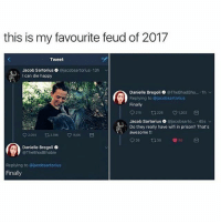 "Af, Girls, and God: this is my favourite feud of 2017  Tweet  Jacob Sartorius.@jacobsartorius.13h  I can die happy  ﹀  Danielle Bregoli @TheBhadBha....1h  Replying to @jacobsartorius  Finally  0215  226 v1.202  Jacob Sartorius. @jacobsarto...-45s  Do they really have wifi in prison? That's  awesome!!  o 2.054 3.196 v 15,6K  Danielle Bregoli .  @TheBhadBhabie  Replying to @jacobsartorius  Finally I don't mean to generalize but why are dyed-hair-blonde girls with green tinted sunglasses always the rudest lmao. It's oddly specific but whenever people are rude af on the road it's always them, and the young ones have the rich girl bangs with long hair while the old ones have that ""let me speak to the manager"" haircut where it goes to their ears and literally every time they have had green tinted sunglasses oh my god. Yesterday there were 3 rude people and all 3 fell under that specific category (If you don't know the hairstyles look at my next post)"