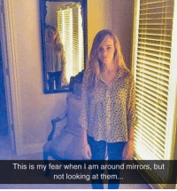Tumblr, Blog, and Fear: This is my fear when I am around mirrors, but  not looking at them epicjohndoe:  My Fear Around Mirrors