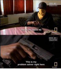 """Drugs, Funny, and Teacher: This is my Glock 40  This is my  problem solver right here  DRUGS INC  SUNDAYS 9P  DRUGS, INC  NEW EPISODES  SUNDAYS 9P  Ndrugsinc Teacher: """"We have a test today, where is your pencil?""""  Me: https://t.co/z8uqlDSxA1"""