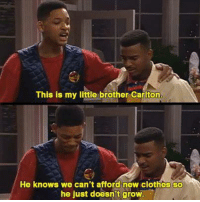 Clothes, Friends, and Funny: This is my little brother Carlton.  He knows we can't afford new clothes so  he just doesn't grow. When your friends roast you for being short