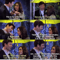 {9x24} They are so cute😍❤️ -- Scene requested by @musing_nemu & @scpspec & @sagagudlaugs himym howimetyourmother sitcom tedmosby joshradnor tracymcconnell cristinmilioti: This is my umbrella.  Excuse me, it even has  I bought this.  my inuials on  imetyourmotherth anpag  nstagr  Yeah, Sok again, Ted Mosby,  Right here  those are my initials.  T.M. Mosby.  T.M. Tracy McConnell.  m, YOU  Merembr Mistaken,  Um, no, Tracy McConnell.  because this umbrella has  T.MATetally My umbrella.  always belo  T.M.To Me. {9x24} They are so cute😍❤️ -- Scene requested by @musing_nemu & @scpspec & @sagagudlaugs himym howimetyourmother sitcom tedmosby joshradnor tracymcconnell cristinmilioti