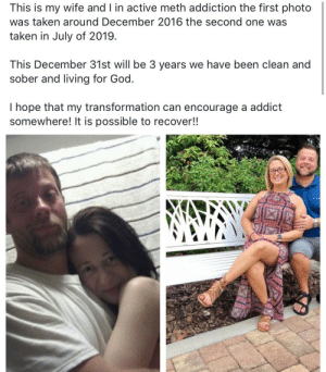 This is so inspiring ♥️ via /r/wholesomememes https://ift.tt/3144s4y: This is my wife and I in active meth addiction the first photo  was taken around December 2016 the second one was  taken in July of 2019  This December 31st will be 3 years we have been clean and  sober and living for God.  I hope that my transformation can encourage a addict  somewhere! It is possible to recover!! This is so inspiring ♥️ via /r/wholesomememes https://ift.tt/3144s4y