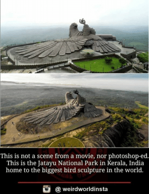 National Park: This is not a scene from a movie, nor photoshop-ed.  This is the Jatayu National Park in Kerala, India  home to the biggest bird sculpture in the world.  @weirdworldinsta