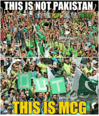 Memes, Pakistan, and 🤖: THIS IS NOT PAKISTAN  THIS IS MCG