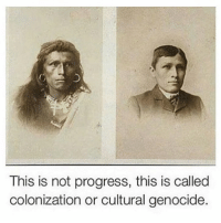 Memes, 🤖, and Genocide: This is not progress, this is called  colonization or cultural genocide.