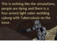 Reality, Battlefront, and Cyborg: This is nothing like the simulations  people are dying and there is a  four armed light saber weilding  cyborg with Tuberculosis on the  loose The Reality of Battlefront 2 https://t.co/lxcF7Ip72T