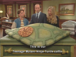 cinematicwasteland: Do you guy's remember that episode of Married With Children, that featured a Teenage Mutant Ninja Turtles coffin? Do you remember the 90′s? Do you remember when there were things worth remembering? : This is our  Teenage Mutant Ninja Turtle coffin cinematicwasteland: Do you guy's remember that episode of Married With Children, that featured a Teenage Mutant Ninja Turtles coffin? Do you remember the 90′s? Do you remember when there were things worth remembering?