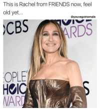 CARRIE BRADSHAW IS ROCKING THE RACHEL. NOOOOOOOOOOOO I LITERALLY THOUGHT SHE WAS JENNIFER ANISTON.: This is Rachel from FRIENDS now, feel  old yet.  ayouvegotnomale  CBS  ARDS  OPLE CARRIE BRADSHAW IS ROCKING THE RACHEL. NOOOOOOOOOOOO I LITERALLY THOUGHT SHE WAS JENNIFER ANISTON.