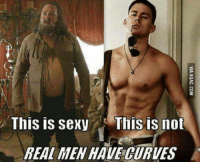 This is sexy This is not  REAL MEN HAVECURVES