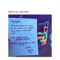 read it 😂: this is so cute  HUSBAND,  WELCOME HOME IM HIDING  IN THE House WITH A NERF  GUN, HERE IS THE OTHER  ONE  THE LOSER TONIGHT.  DINNER MAY THE ODDS BE EVER IN YoUR.  FAVOR  WIFE read it 😂