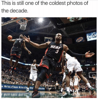Definitely, Memes, and Heat: This is still one of the coldest photos of  the decade  HEAT  ORKS Definitely 💯