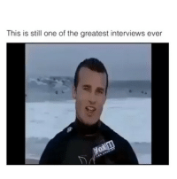Narly wavesssss 🏄🏄🏄 Tag a friend ☟ ✔By: Unknown Double tap video ☝ epicfail fail vine stupid hood funny lol lmao gym animals pet cigarette drugs asian american surfing surf waves: This is still one of the greatest interviews ever Narly wavesssss 🏄🏄🏄 Tag a friend ☟ ✔By: Unknown Double tap video ☝ epicfail fail vine stupid hood funny lol lmao gym animals pet cigarette drugs asian american surfing surf waves