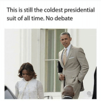 Birthday, Memes, and Happy Birthday: This is still the coldest presidential  suit of all time. No debate Happy Birthday, President BarackObama! theblaquelioness