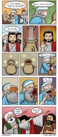 """Omg, Tumblr, and Wine: THIS IS TERRIBLE!  WE RAN OUT OF WINE! THE WEDDING  GUESTS WILL BE FURIOUS!  PERHAPS I CAN BE OF ASSISTANCE  ...  FILL THE WINE  JARS WITH WATER  WHAT IS THIS MIRACLE?  THIS... THIS  IS BLOOD!  CLASSIC  MOSES!  GOOD ONE,  MOSES!  portsherry.com  o pedro arizpe, 2017 <p><a href=""""https://omg-images.tumblr.com/post/161618569367/miracle-at-a-wedding"""" class=""""tumblr_blog"""">omg-images</a>:</p>  <blockquote><p>Miracle at a wedding</p></blockquote>"""
