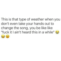 "Memes, 🤖, and Asap: This is that type of weather when you  don't even take your hands out to  change the song, you be like like  ""fuck it I ain't heard this in a while It's so cold here 😢😤😫😂😂 Need a holiday asap 🏡🌇🌄🌬🌬❄"