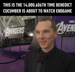 Be like Doctor Strange.: THIS IS THE 14,000,606TH TIME BENEDICT  CUCUMBER IS ABOUT TO WATCH ENDGAME  MARVEL  EN D  END GA M E Be like Doctor Strange.