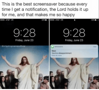 """<p>Moms via /r/memes <a href=""""http://ift.tt/2tdsqwQ"""">http://ift.tt/2tdsqwQ</a></p>: This is the best screensaver because every  time I get a notification, the Lord holds it up  for me, and that makes me so happy  AT&T LTE  32%  , eeee AT&T LTE  32% ■  )  9:28  9:28  Friday, June 23  Friday, June 23  @cripplingmemesofficial  MESSAGEs  Mom  You're a disappointment  Press for more <p>Moms via /r/memes <a href=""""http://ift.tt/2tdsqwQ"""">http://ift.tt/2tdsqwQ</a></p>"""
