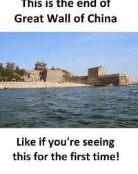 Memes, China, and This Is the End: This is the end of  Great Wall of China  Like if you're seeing  this for the first time!