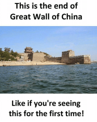 Maine khud First Tym Dekha BC bcbaba copied: This is the end of  Great Wall of China  Like if you're seeing  this for the first time! Maine khud First Tym Dekha BC bcbaba copied
