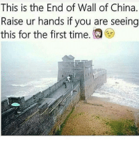 Memes, China, and This Is the End: This is the End of Wall of China.  Raise ur hands if you are seeing  this for the first time.