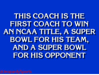 """Who is: Pete Carroll?"" JeopardySports: THIS IS THE  FIRST COACH TO WIN  AN NCAA TITLE, A SaPER  BOWL FOR HIS TEAM,  AND A SUPER BOWL  FOR HIS OPPONENT ""Who is: Pete Carroll?"" JeopardySports"