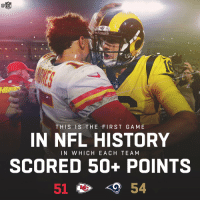 Memes, Nfl, and History: THIS IS THE FIRST GA ME  IN NFL HISTORY  SCORED 50+ POINTS  51 49 54  IN W HICH EACH TEAM That's a lot of points. 👀 #KCvsLAR https://t.co/K8XBm8vh1k