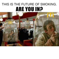 Future, Smoking, and Weed: THIS IS THE FUTURE OF SMOKING  ARE YOU IN?  @dankeity Hot box!! @dankcity