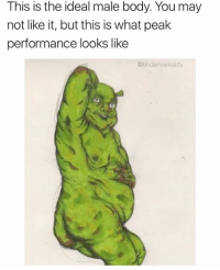 Dank, Yummy, and 🤖: This is the ideal male body. You may  not like it, but this is what peak  performance looks like  @tindervsreality Yummy