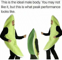 Peak Performance: This is the ideal male body. You may not  like it, but this is what peak performance  looks like.