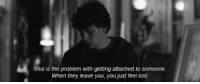 Lost, Http, and Net: This is the problem with getting attached to someone.  When they leave you, you just feel lost. http://iglovequotes.net/