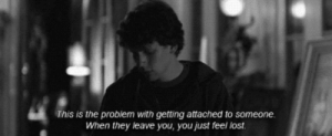 https://iglovequotes.net/: This is the problem with getting attached to someone  When they leave you, you just feel lost. https://iglovequotes.net/