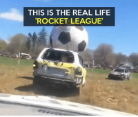 Rocket league IRL would be so cool: THIS IS THE REAL LIFE  ROCKET LEAGUE Rocket league IRL would be so cool