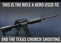 Church Shooting: THIS IS THE RIFLE A HERO USED TO  END THE TEXAS CHURCH SHOOTING