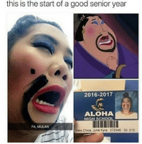 Memes, Mulan, and 2017: this is the start of a good senior year  2016-2017  ALOHA  HIG  CHOOL  FA, MULAN  Dela Chica, June Kyra 272345 Gr 012 😂😂 lmao - - - - - 420 memesdaily Relatable dank MarchMadness HoodJokes Hilarious Comedy HoodHumor ZeroChill Jokes Funny KanyeWest KimKardashian litasf KylieJenner JustinBieber Squad Crazy Omg dab Kardashians Epic bieber selenagomez TagSomeone hiphop trump rap drake