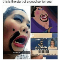 Memes, 🤖, and Aloha: this is the start of a good senior year  2016-2017  ALOHA  HIGH SCHOOL  FA, MULAN  Dela Chica, June Kyra 272345 Gr 012 Senior year about to be lit 😂💯 @worldstar WSHH