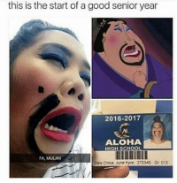 Memes, Mulan, and Good: this is the start of a good senior year  2016-2017  ALOHA  HIGH SCH00  FA, MULAN  Dela Chica. June Kyra 272345 Gr 012 -Iceprincess