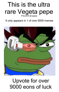 super Rare Vegeta pepe! dont steal (original): This is the ultra  rare Vegeta pepe  Prince of all pepes  It only appears in 1 of over 9000 memes  Upvote for over  9000 eons of luck super Rare Vegeta pepe! dont steal (original)