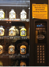 The Worlds First: This is the world's  first and only  all-mustard  vending machine.  The prices for these mustards are less than  the prices for the same mustards if  purchased at the register  Siiver Spring's Deli Horseradish Mustard  won the Grand Champion Award at the  2008 World-Wide Mustard Competition.  RE2t  CRANE NATIONAL VENDORS  SURE、/END  0  B2  300 B4  D E F  G HJ  1 2 3  4 5 6  7 8 9  pot  LIS  C2  3.00 CA  400 C6
