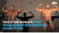 Life, Memes, and Transgender: THIS IS THE WORLD'S FIRST  TRANSGENDER BODYBUILDING  COMPETITION  Mic The world's first transgender bodybuilding competition is bringing trans visibility to life in an empowering way.