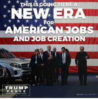 America, American, and Jobs: THIS IS TO BE A  NEW FOR  E  AMERICAN JOBS  AND JOB CREATION  TRU MP  MAKE AMERICA GREAT AGAIN!  REUTERS JONATHAN ERNST  45 We are cutting the government red tape. This is going to be a new era for AMERICAN JOBS and job creation!