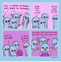 e x t i n g u i s h (OC): THIS IS  WAS WHEN YoU EMERGED  WHERE THE LANET  AND  N oW  WE  SING  JuST  STARE  AT You  7  TINY  THIS IS  ON FIRE  EXTINGUISH! EXTINGUISH!  EXTINGUISHI EXTINGUISH!  WILL  EXHALE  ON IT!  NATHANWPYLE e x t i n g u i s h (OC)