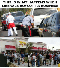 Business, In N Out, and Red: THIS IS WHAT HAPPENS WHEN  LIBERALS BOYCOTT A BUSINESS