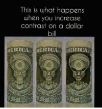 "Dank, Meme, and Http: This is what happens  when you increase  contrast on a dollar  bill <p>It all makes sense now….. via /r/dank_meme <a href=""http://ift.tt/2B257Xr"">http://ift.tt/2B257Xr</a></p>"