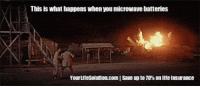 """Life, School, and Tumblr: This is what happens when you microwave batteries  Yourutesolutioncom I save up to 70% on lite insurance <p><a href=""""http://crashcoursecomedy.tumblr.com/post/147741533950/life-insurancequote-httpyourlifesolutioncom"""" class=""""tumblr_blog"""">crashcoursecomedy</a>:</p><blockquote> <p><a class=""""tumblr_blog"""" href=""""http://life-insurancequote.tumblr.com/post/147192949040"""">life-insurancequote</a>:</p> <blockquote> <p><a href=""""http://YourLifeSolution.com"""">http://YourLifeSolution.com</a> <br/></p> <p>FOLLOW US for more life-changing tips<br/></p> </blockquote>  <p>Not exactly. Some kid in my school microwaved a 9V battery once, and all it did was short out the microwave and fill the cafeteria with smoke. Maybe it depends on how many batteries you use and how long you set the cook time.</p> </blockquote>"""