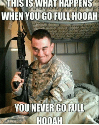 @grunt_wear: THIS IS WHAT HAPPENS  WHEN YOUGO FULL HOOAH  YOU NEVER GO FULL  HOOAH @grunt_wear