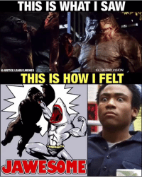 Community, Lol, and Meme: THIS IS WHAT I SAW  @JUSTICE.LEAGUE.MEMES  IG I BLERD.VISION  THIS IS HOW I FELT  JAWESOME [Follow me at @blerd.vision] A perfect representation of my reaction to seeing Gorilla Grodd AND King Shark on the Flash. - Aqualad justiceleague memes meme lol theflash flash grantgustin donaldglover community dc dccomics