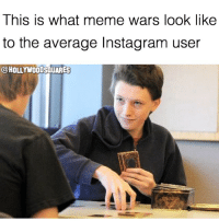 My meme deck is 🔥🔥🔥 tho (@hollywoodsquares): This is what meme wars look like  to the average Instagram user  @HOLLYWOOD SaUARES My meme deck is 🔥🔥🔥 tho (@hollywoodsquares)